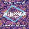 R3hab Ft. Eva Simons - Unstoppable (VINAI Remix)