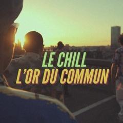 L'Or Du Commun - Le Chill
