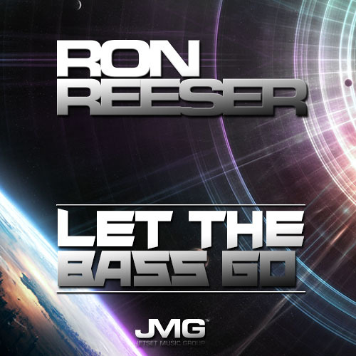 (JMG151) Ron Reeser - Let The Bass GO (Original Mix) | AVAILABLE NOW on Beatport & iTunes Worldwide!!