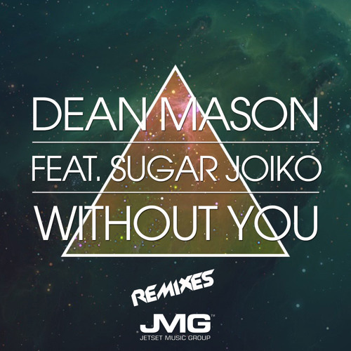 (JMG153) Dean Mason - Without You (Madd Massive Remix)