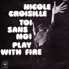 Play With Fire - Nicole Croisille