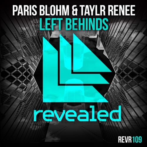 Paris Blohm & Taylr Renee - Left Behinds (OUT NOW!)