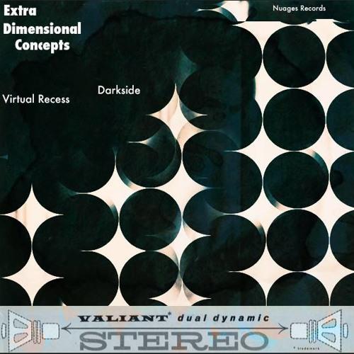 Virtual Recess and Darkside - Extra Dimensional Concepts Ft. Erik Jackson