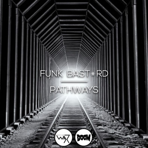 Pathways | Special Guest Mix by Funk Bast*rd (Darker Than Wax)
