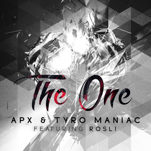 APX & Tyro Maniac feat. Rosli - The One (Original Mix)