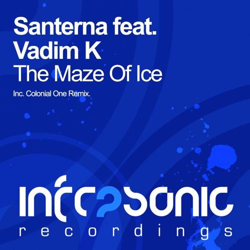 Santerna feat. Vadim K - The Maze Of Ice (Colonial One Remix)