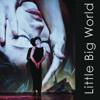 03. Little Big World (Gesang: Momo Kohlschmidt | Komposition: Mark Chaet)