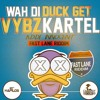 Vybz Kartel - Wah Di Duck Get (Raw) - Fast Lane Riddim - May 2014