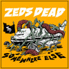 Zeds Dead - Somewhere Else EP Minimix