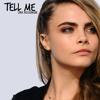 Cara Delevingne - Tell Me