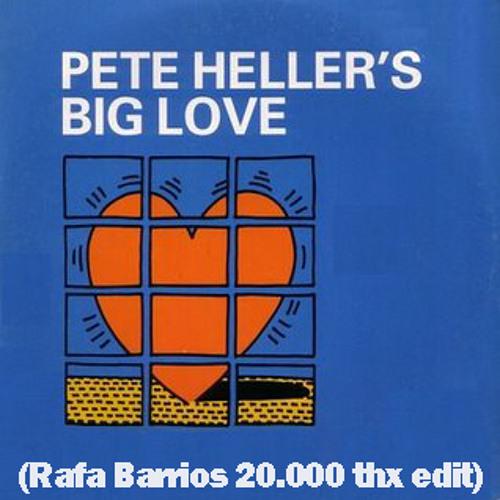 Pete Heller - Big Love (Rafa Barrios Edit)    FREE DOWNLOAD