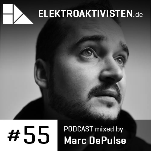 Marc DePulse | Life is short - eat dessert first! | www.elektroaktivisten.de Podcast #55