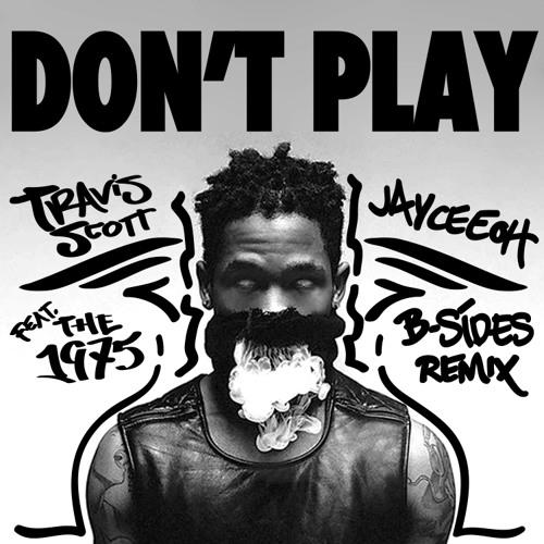 Don't Play (Jayceeoh & B-Sides Remix)