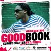 Good Book -  Europe Chapter,  Video Mixtape By Zj Liquid
