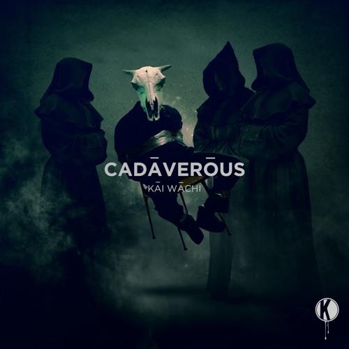 Kai Wachi - Cadaverous (Original Mix)