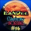 B@NĐee - ✪ Rhythmic BOMBS #16 ✪ [FULL MIX & FREE D/L Link In The Description]