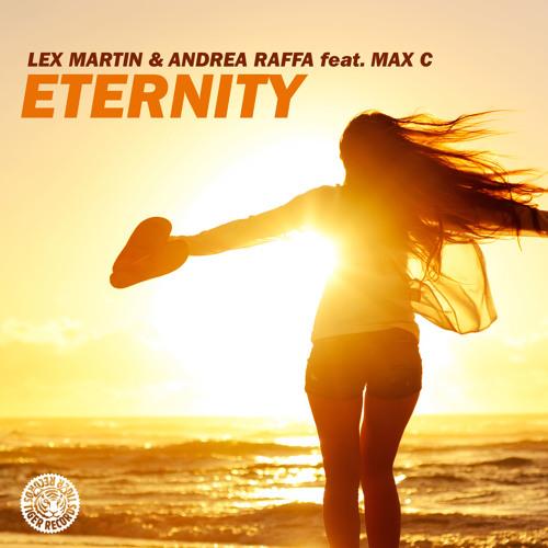 Lex Martin & Andrea Raffa feat. Max C - Eternity