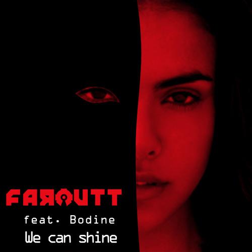 Faroutt ft. Bodine - We Can Shine