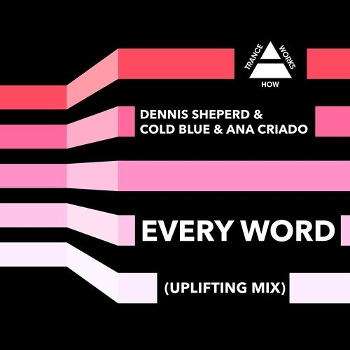 Dennis Sheperd & Cold Blue & Ana Criado - Every Word (Uplifting Mix Edit)