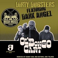 Dirty Dubsters Feat Dark Angel 'Ol Bongo Cart'