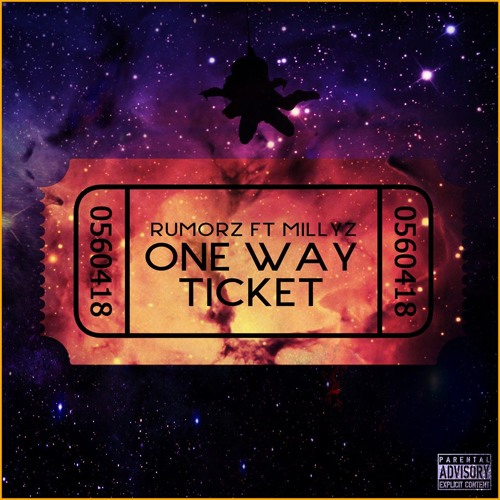One Way Ticket Ft. Millyz [produced By Downtown Music]