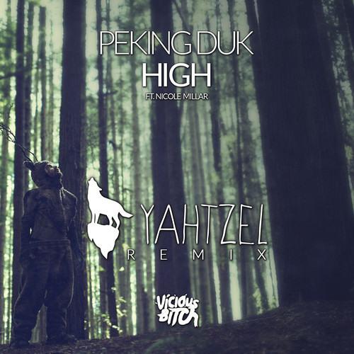 Peking Duck - High (Yahtzel Remix) [Free Download]