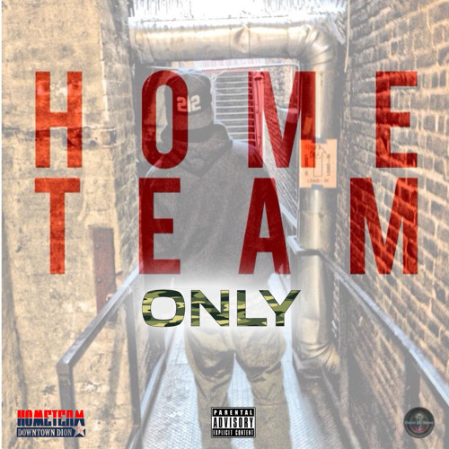 Downtown Dion - HOMETEAMonly (Prod By. CocaineOnDaTrack)