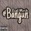 Bangun - Ical Mosh
