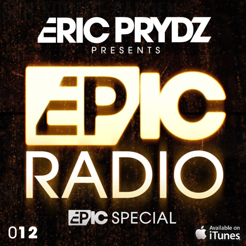Eric Prydz presents: EPIC Radio 012 (EPIC Live Special)