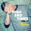High End Times Vol. 1 (The Remixes)