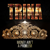 Trina Money Aint A Problem Dirty Mp3