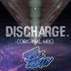Discharge (Original Mix) *D/L IN DESC*