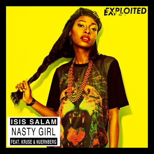 Isis Salam feat. Kruse & Nuernberg - Nasty Girl (Preview) | Exploited