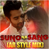 Suno Na Sang(Youngistaan)AR Style Mix