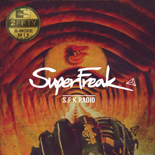 SuperFreak Radio - Episode 6: 'Be More Mix' (hosted by 250)