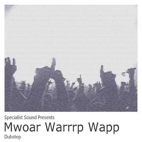 Dubstep with mwaor warrrp, wap
