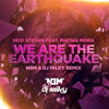 *FREE DOWNLOAD* Reid Stefan feat. Matias Mora - We Are The Earthquake (NBM & DJ Milky Remix)