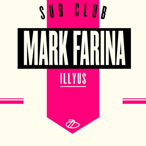 Mark Farina - The Depths [Exclusive Sub Club Mix]