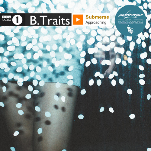 submerse 'Approaching Ends' premiere on BBC Radio 1 (Slow Waves - Project: Mooncircle/flau)