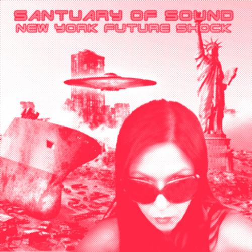 Sanctuary Of Sound (ALFX) – New York Future Shock
