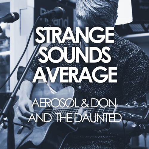 Strange Sounds Average ft Don and the Daunted [Original Song]