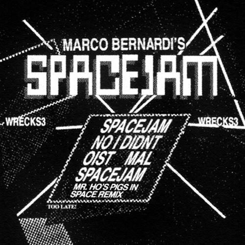 Marco Bernardi - Spacejam (Mr Ho Pigs In Space Remix)