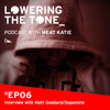 Meat Katie 'Lowering The Tone' Episode 6 -  (with Dopamine Interview)