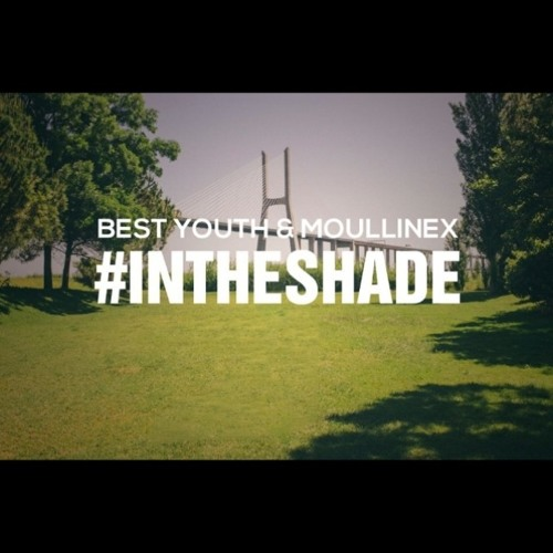 Best Youth & Moullinex - In The Shade