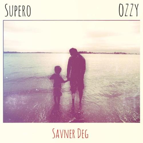 Supero - Savner Deg ft. Ozzy