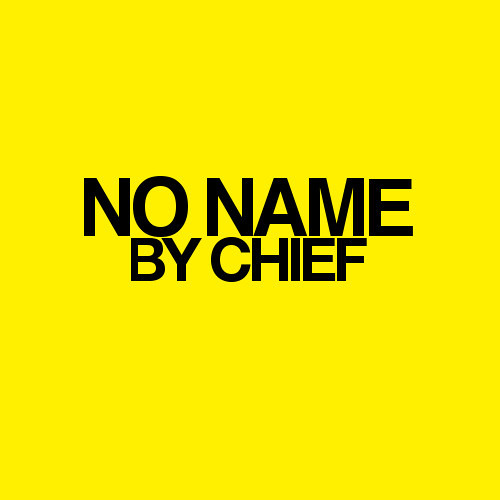 No Name by Chief