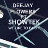 Download 128 - We Like To Party - Showtek Ft DjFlowers - Lil-Jon - Nivel Dios - [Flowers Remix - Vol1] Mp3