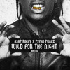 A$AP Rocky - Wild For The Night (Psyko Punkz Bootleg)