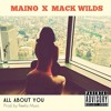 Maino - All About You ft. Mack Wilds