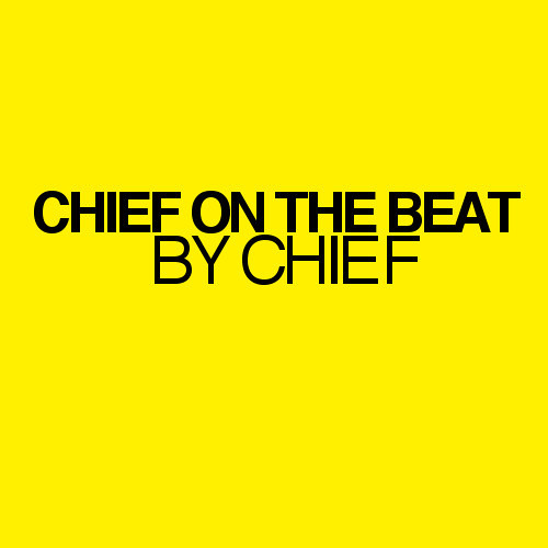 Chief on the beat